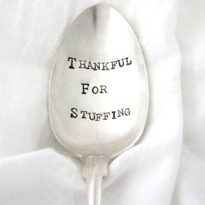 Thankful for Stuffing Hand Stamped Serving Spoon
