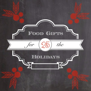 25 Food Gifts for the Holidays