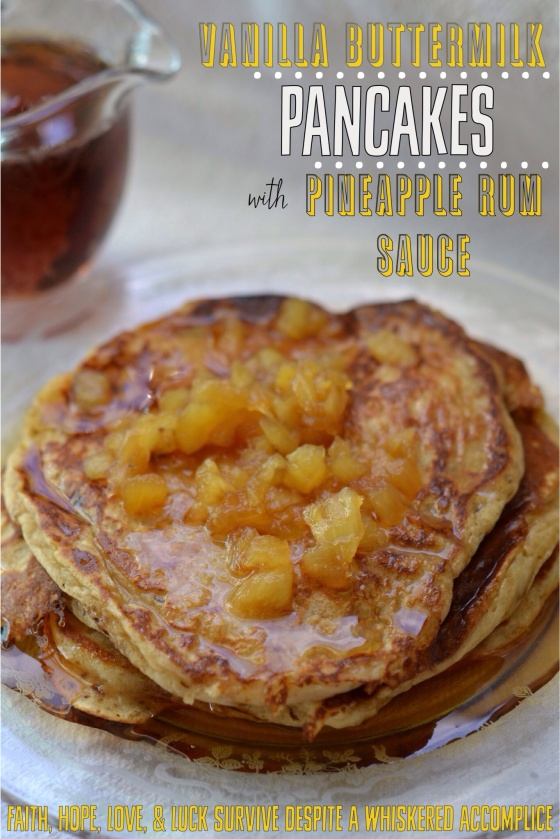 Vanilla Buttermilk Pancakes with Pineapple Rum Sauce