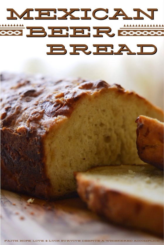 Mexican Beer Bread   Faith, Hope, Love, and Luck Survive Despite a Whiskered Accomplice