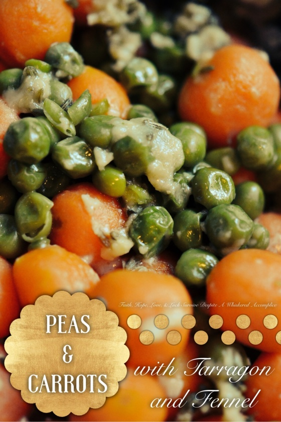 Peas and Carrots with Tarragon and Fennel | Faith, Hope, Love, and Luck Survive Despite a Whiskered Accomplice
